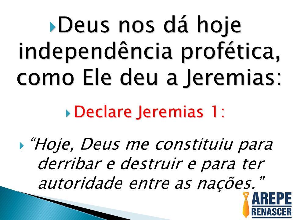 Deus nos dá hoje independência profética, como Ele deu a Jeremias: