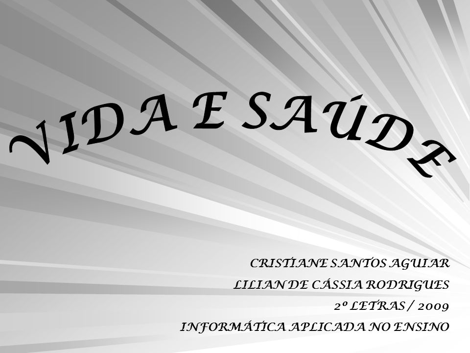 VIDA E SAÚDE CRISTIANE SANTOS AGUIAR LILIAN DE CÁSSIA RODRIGUES