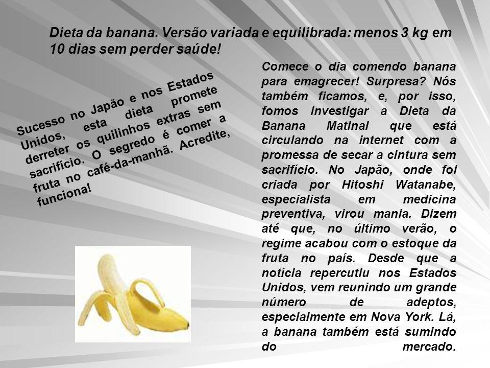 Dieta da banana. Versão variada e equilibrada: menos 3 kg em 10 dias sem perder saúde!