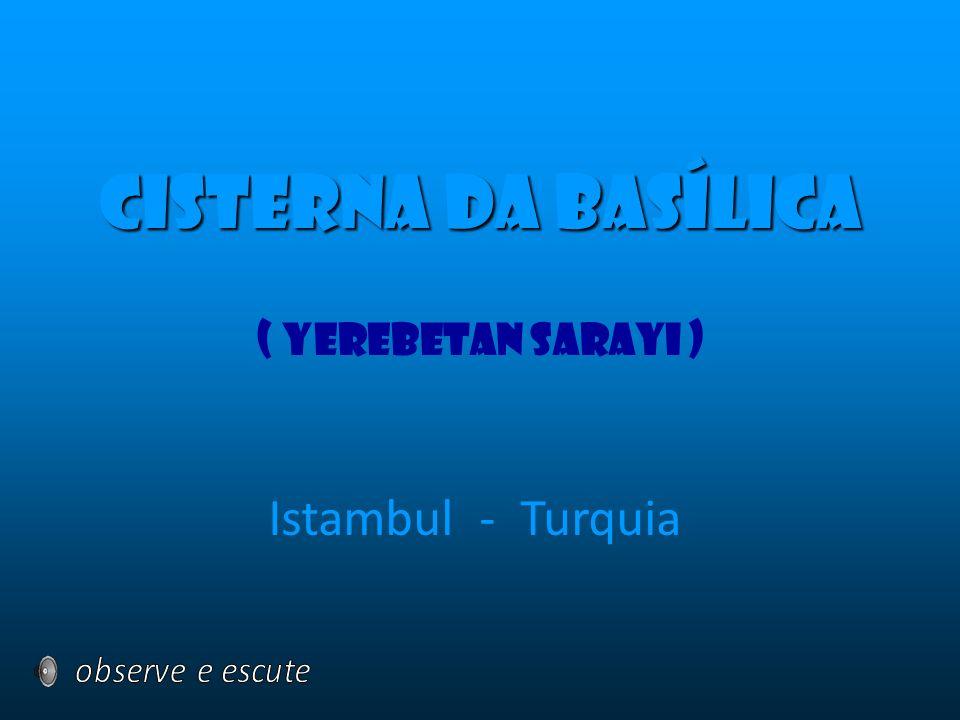 Cisterna da Basílica Istambul - Turquia ( Yerebetan sarayi )