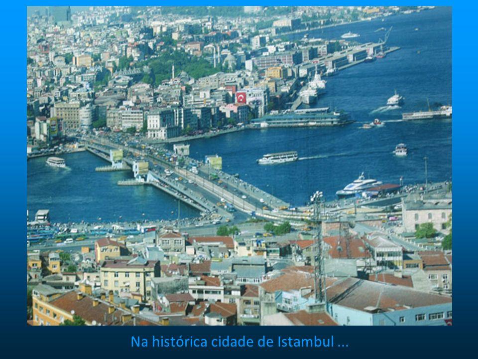 Na histórica cidade de Istambul ...