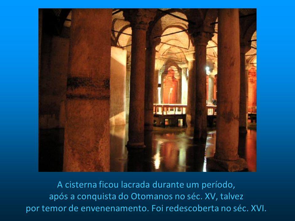 A cisterna ficou lacrada durante um período, após a conquista do Otomanos no séc.