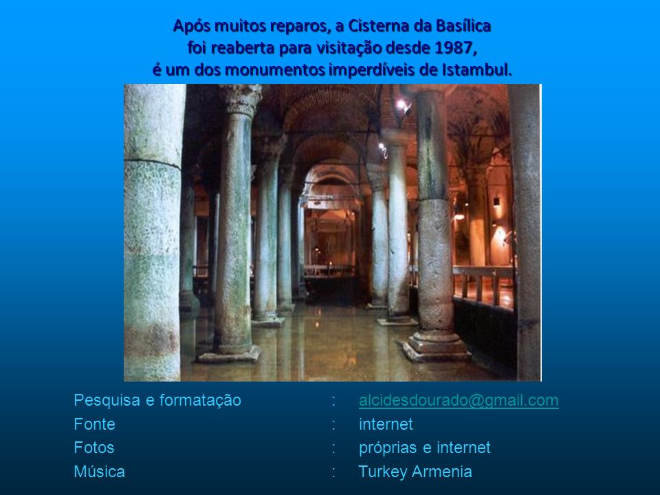 Após muitos reparos, a Cisterna da Basílica