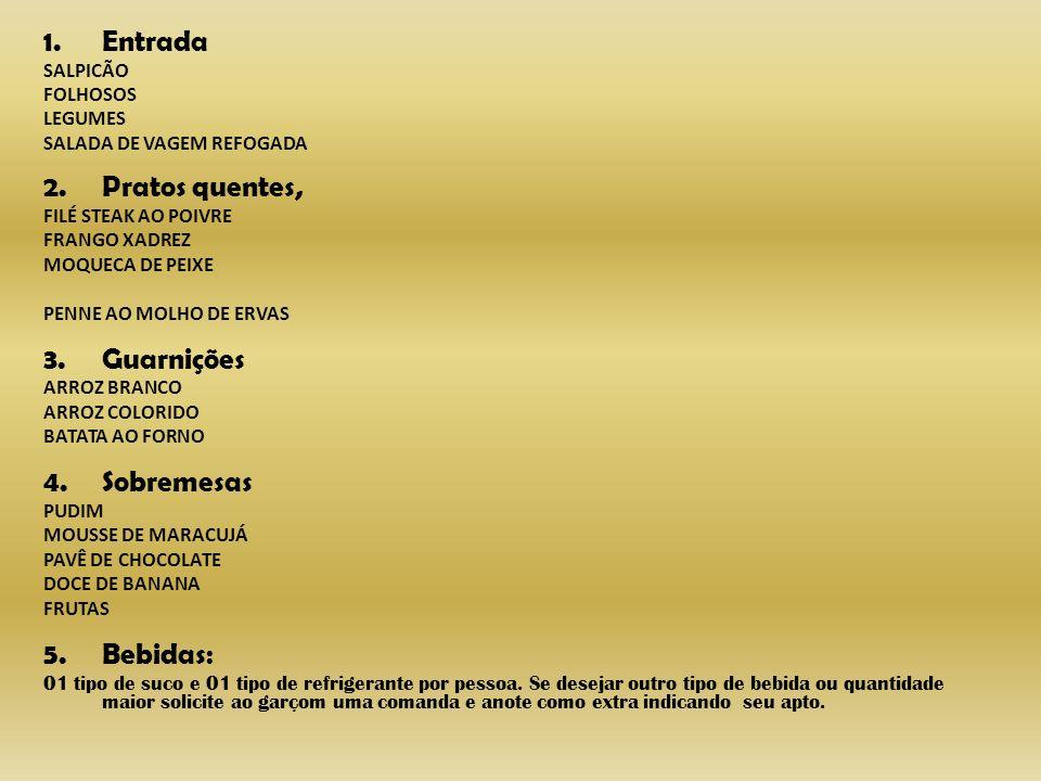 Entrada Pratos quentes, Guarnições Sobremesas Bebidas: SALPICÃO