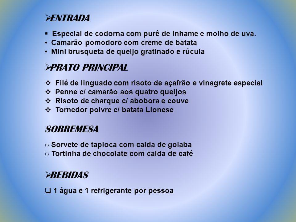 ENTRADA PRATO PRINCIPAL SOBREMESA BEBIDAS
