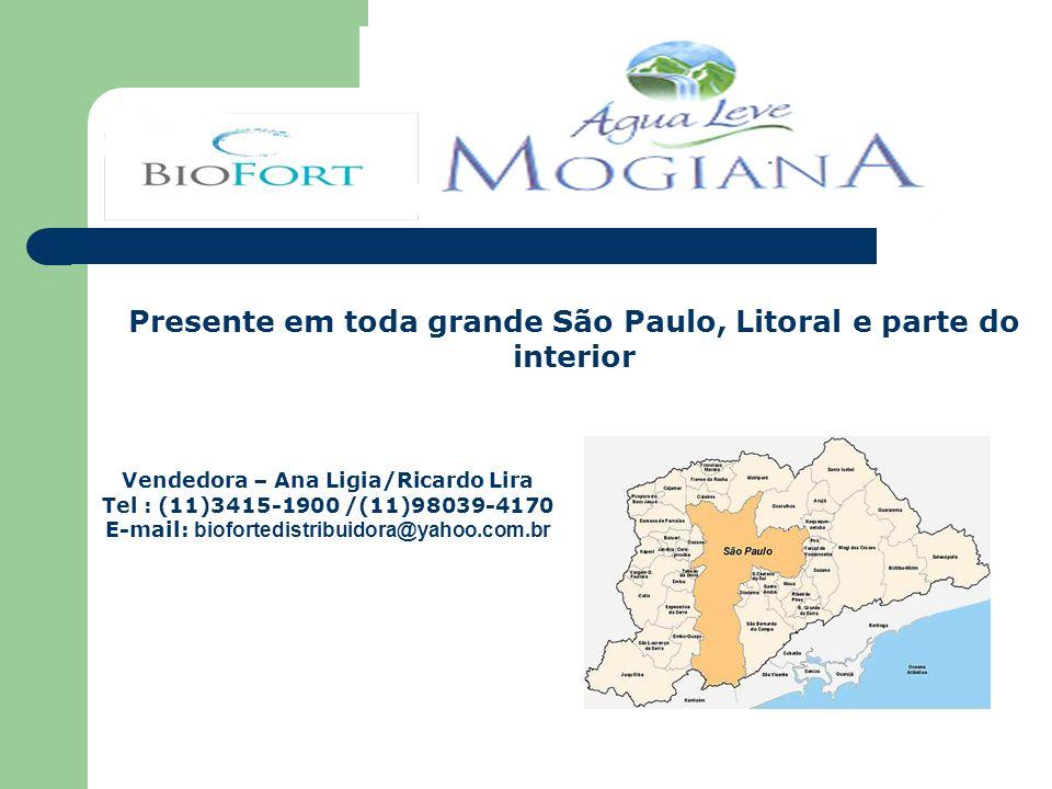 Presente em toda grande São Paulo, Litoral e parte do interior