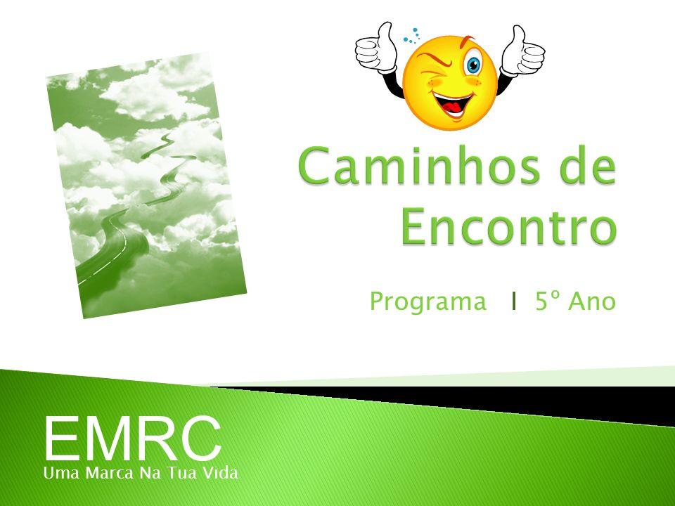 Caminhos de Encontro Programa I 5º Ano EMRC Uma Marca Na Tua Vida