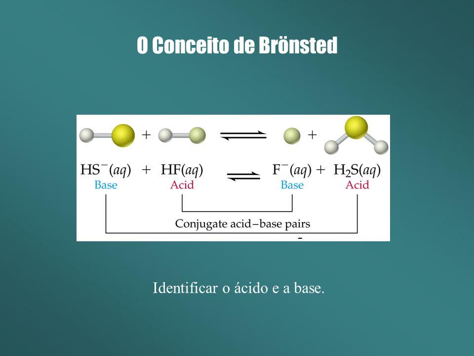 Identificar o ácido e a base.