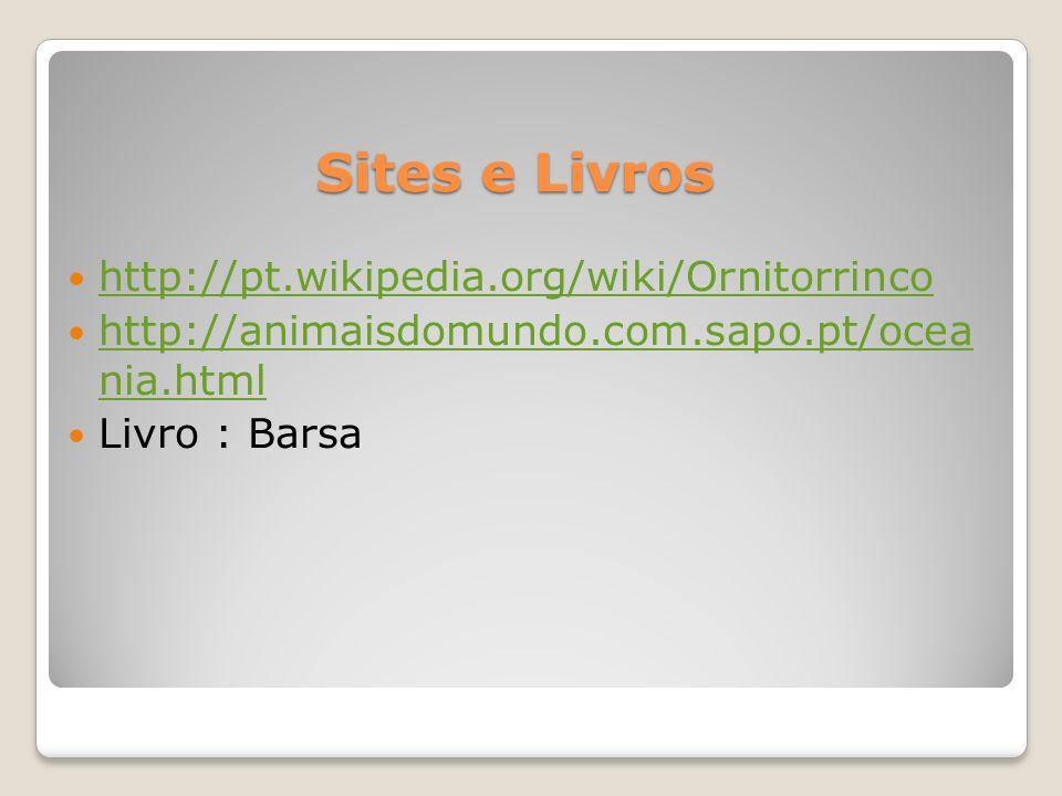 Sites e Livros http://pt.wikipedia.org/wiki/Ornitorrinco