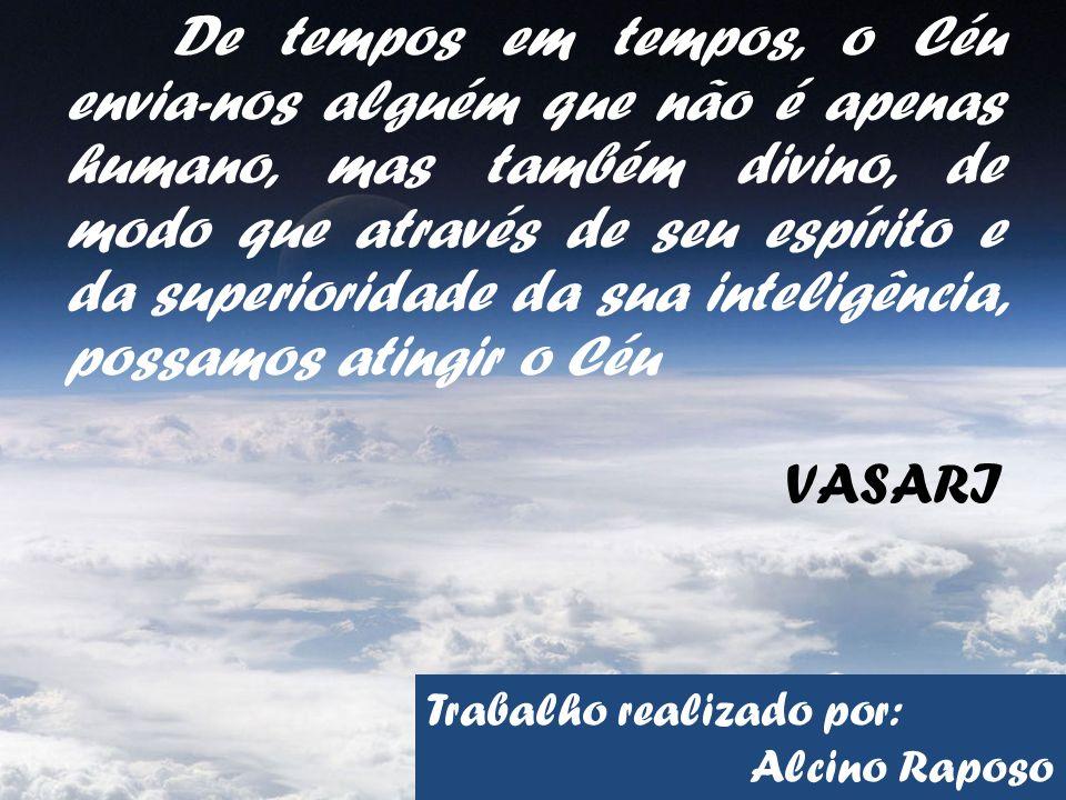 De tempos em tempos, o Céu envia-nos alguém que não é apenas humano, mas também divino, de modo que através de seu espírito e da superioridade da sua inteligência, possamos atingir o Céu