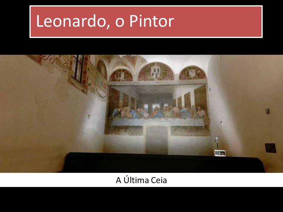 Leonardo, o Pintor A Última Ceia