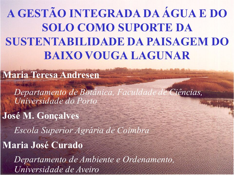 A GESTÃO INTEGRADA DA ÁGUA E DO SOLO COMO SUPORTE DA SUSTENTABILIDADE DA PAISAGEM DO BAIXO VOUGA LAGUNAR