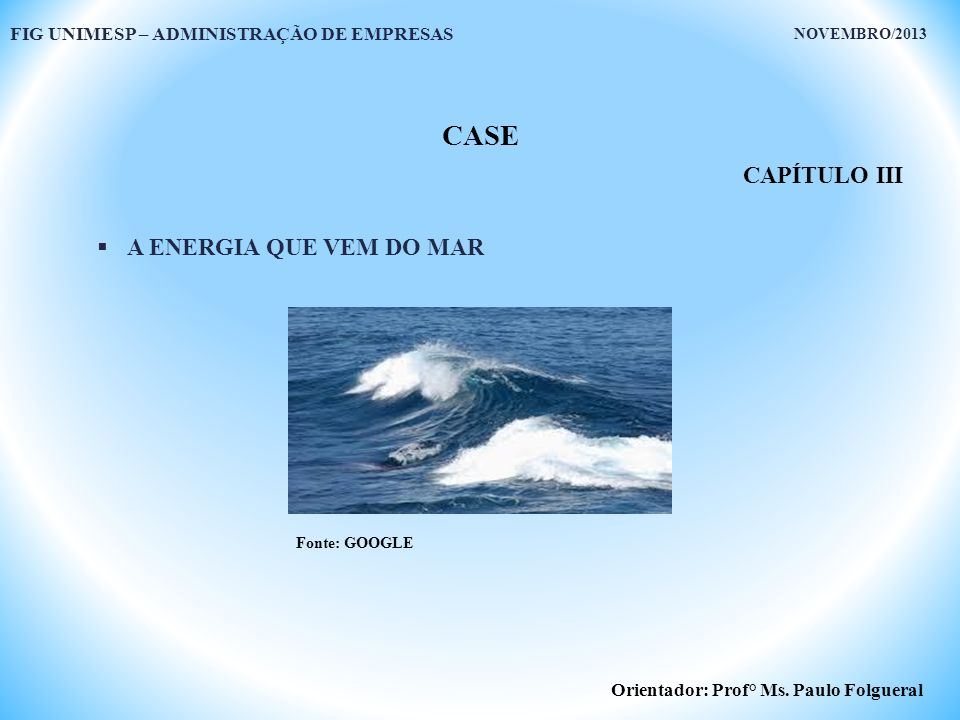 CASE CAPÍTULO III A ENERGIA QUE VEM DO MAR