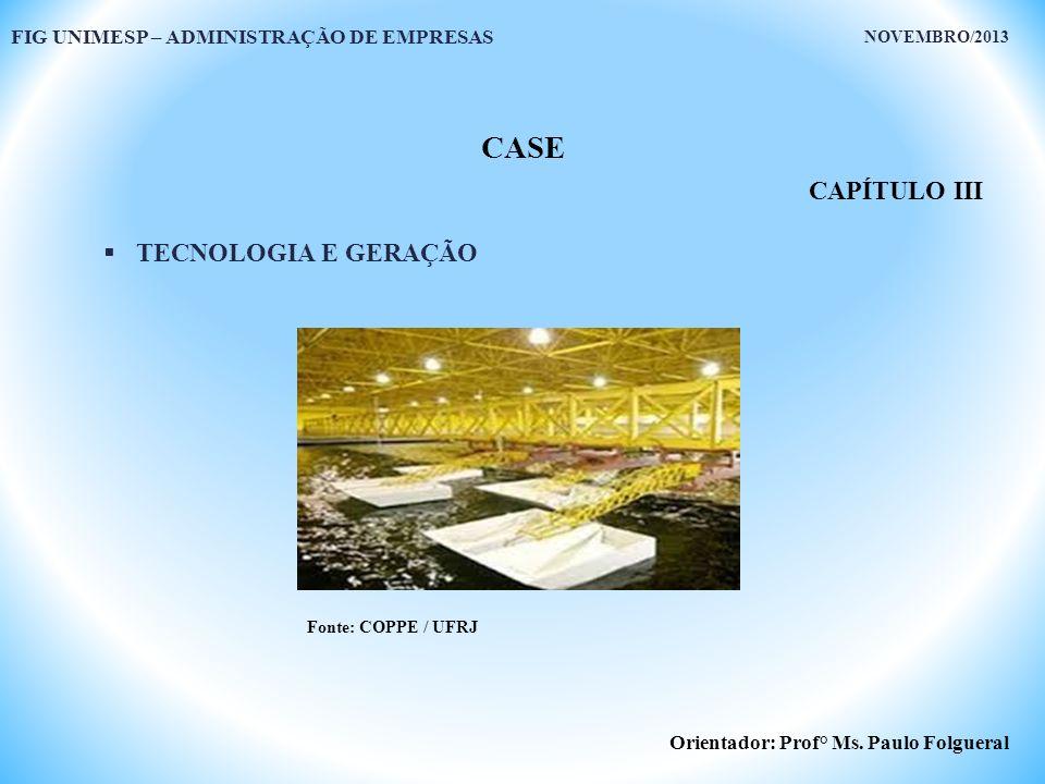 CASE CAPÍTULO III TECNOLOGIA E GERAÇÃO
