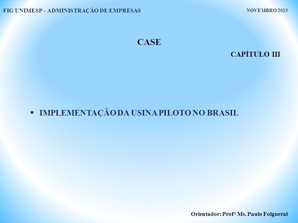 CASE IMPLEMENTAÇÃO DA USINA PILOTO NO BRASIL CAPÍTULO III