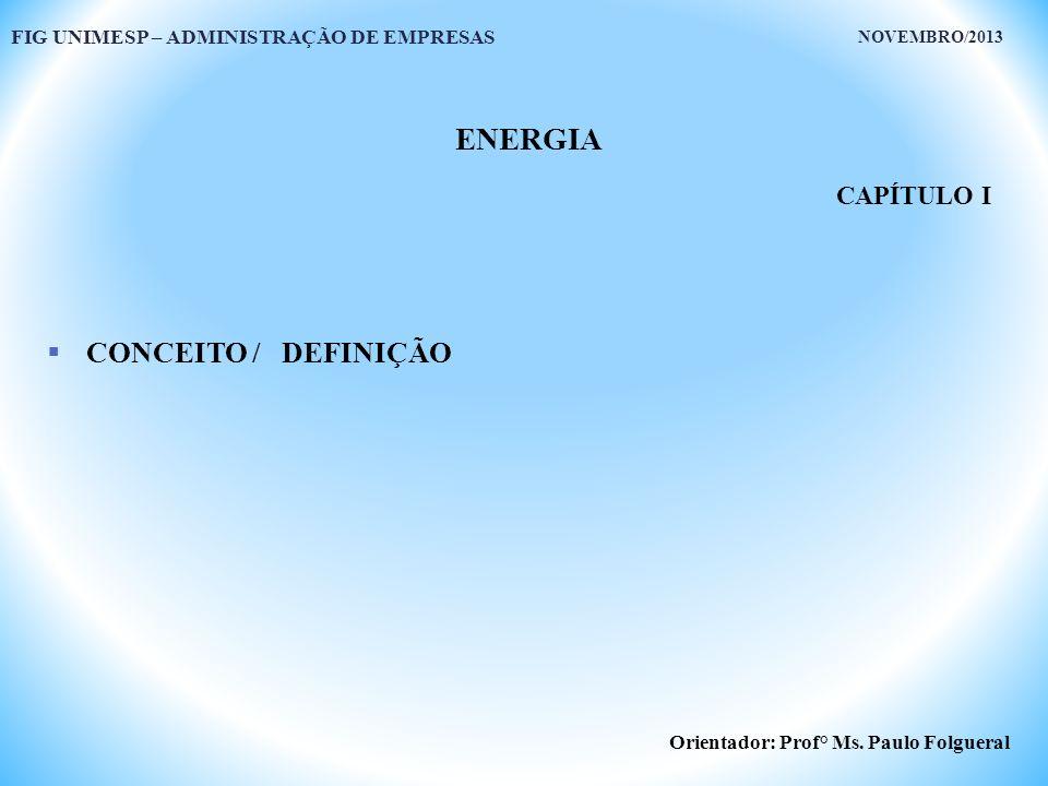 ENERGIA CONCEITO / DEFINIÇÃO CAPÍTULO I