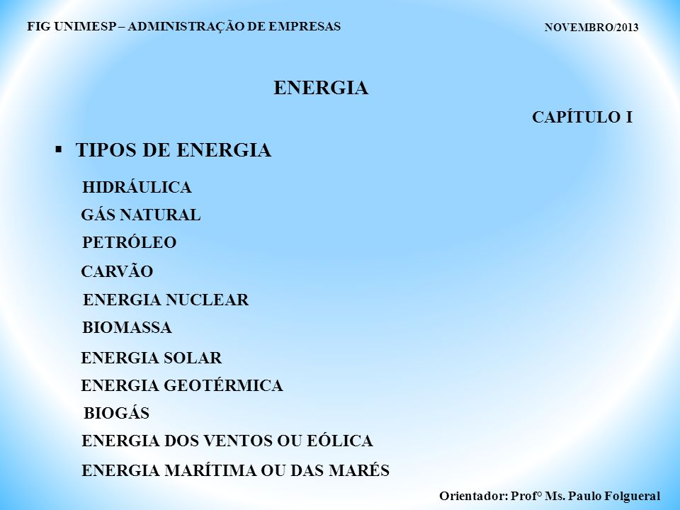 ENERGIA TIPOS DE ENERGIA CAPÍTULO I HIDRÁULICA GÁS NATURAL PETRÓLEO