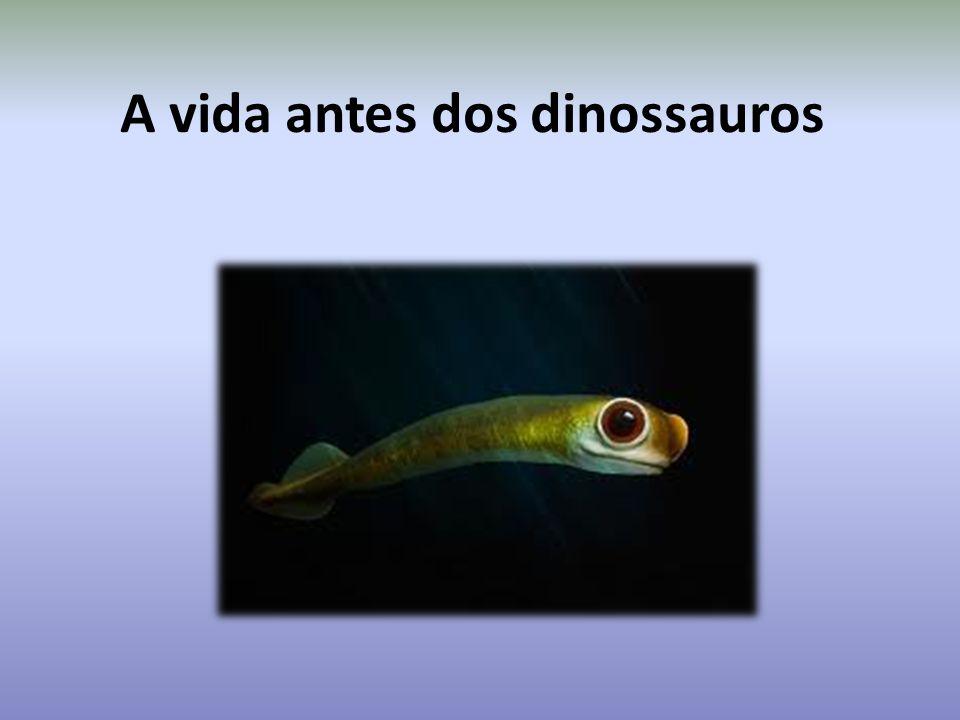 A vida antes dos dinossauros