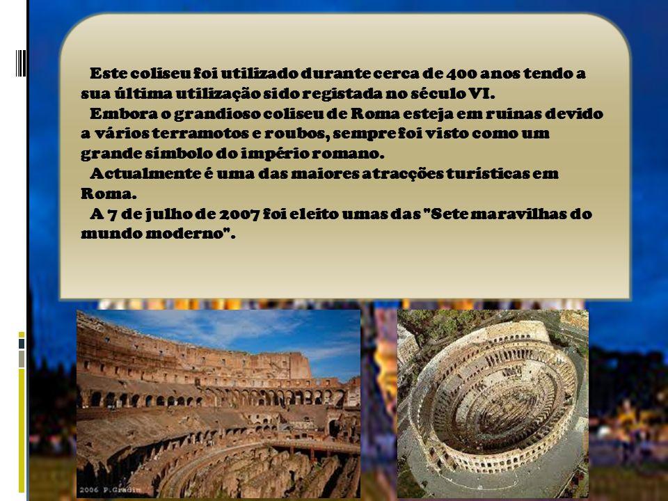 Este coliseu foi utilizado durante cerca de 400 anos tendo a sua última utilização sido registada no século VI.