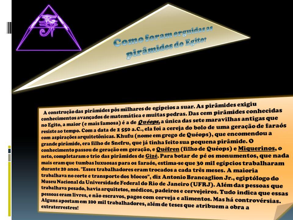 Como foram erguidas as pirâmides do Egito