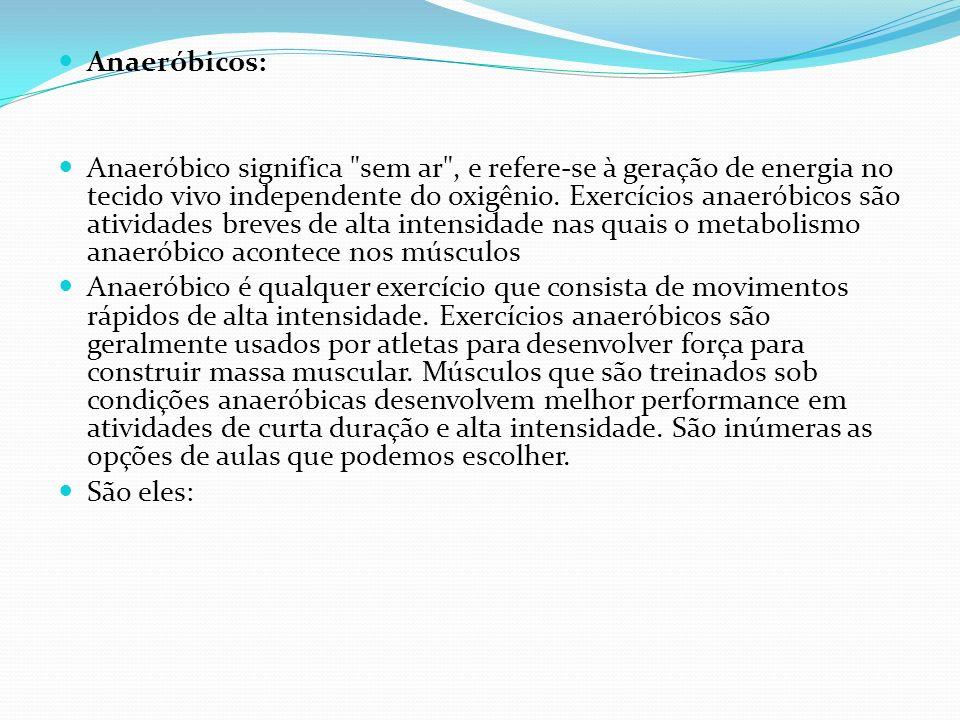 Anaeróbicos:
