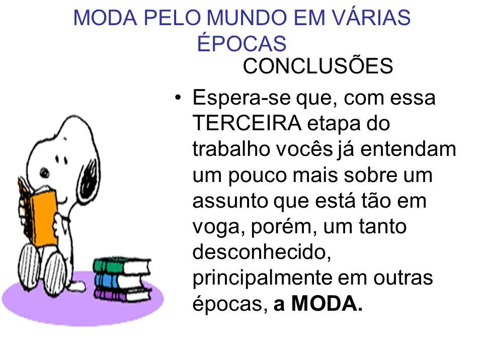 MODA PELO MUNDO EM VÁRIAS ÉPOCAS