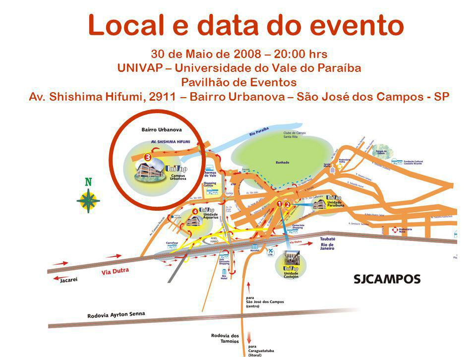 Local e data do evento 30 de Maio de 2008 – 20:00 hrs