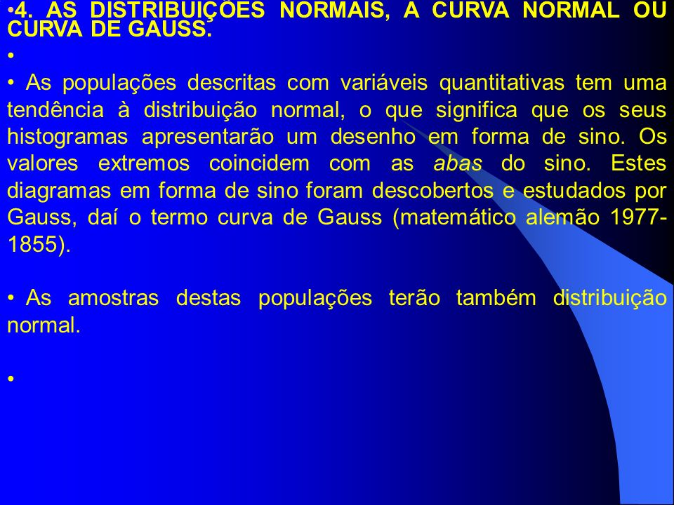 4. AS DISTRIBUIÇÕES NORMAIS, A CURVA NORMAL OU CURVA DE GAUSS.