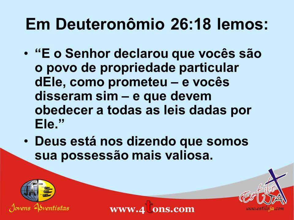 Em Deuteronômio 26:18 lemos: