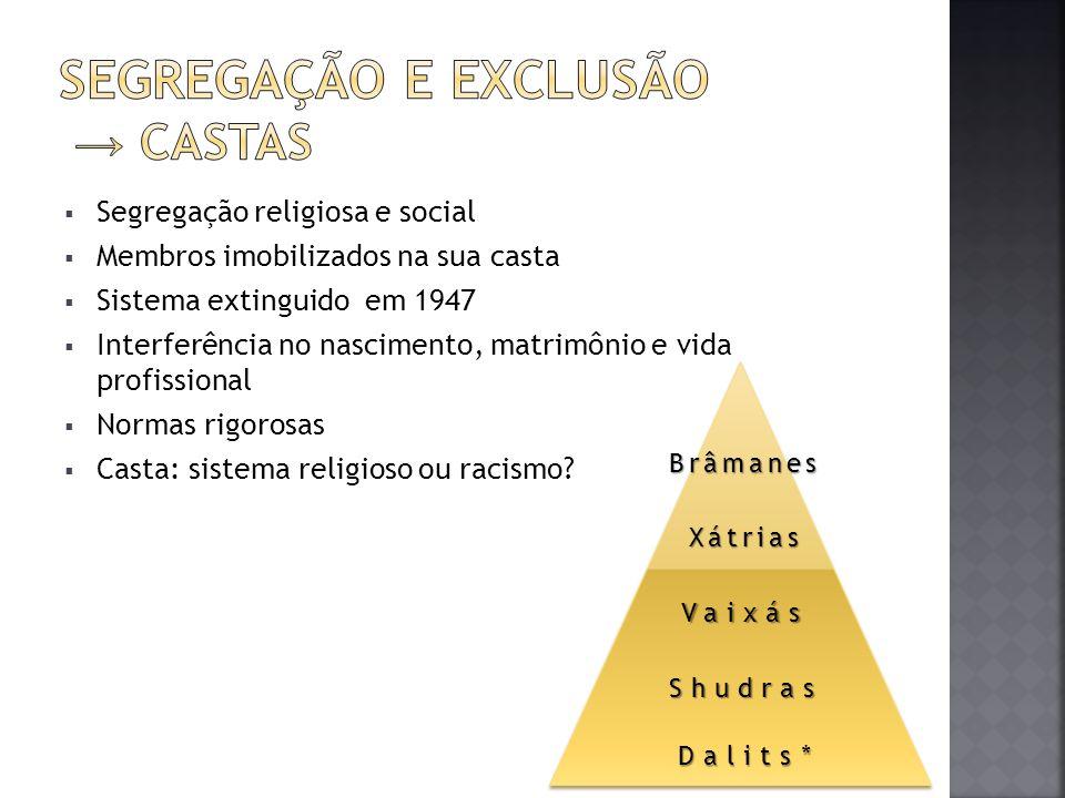 SEGREGAÇÃO E EXCLUSÃO → CASTAS