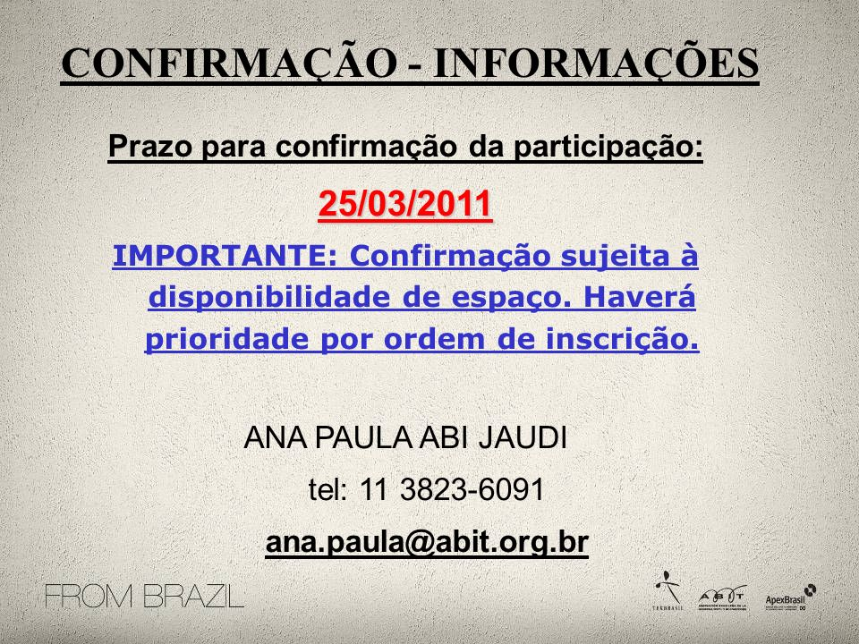 CONFIRMAÇÃO - INFORMAÇÕES Prazo para confirmação da participação: