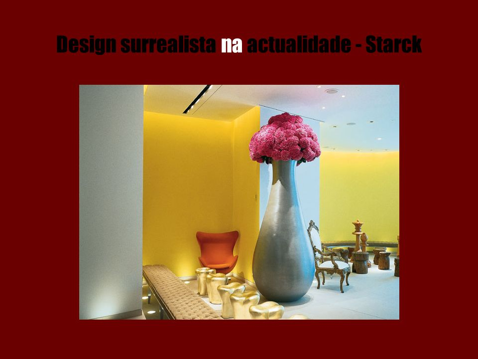 Design surrealista na actualidade - Starck