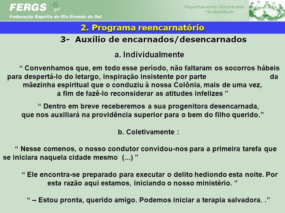 2. Programa reencarnatório 3- Auxílio de encarnados/desencarnados