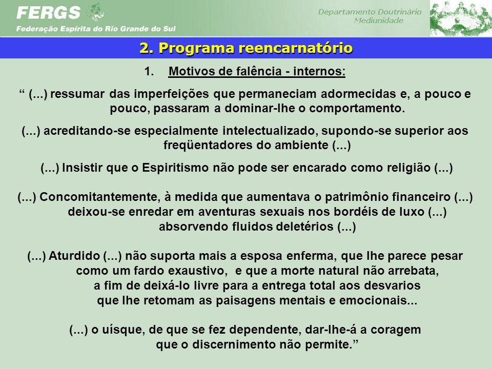2. Programa reencarnatório Motivos de falência - internos: