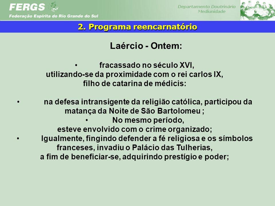 Laércio - Ontem: 2. Programa reencarnatório