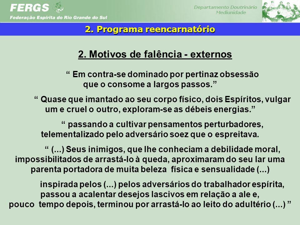 2. Programa reencarnatório 2. Motivos de falência - externos