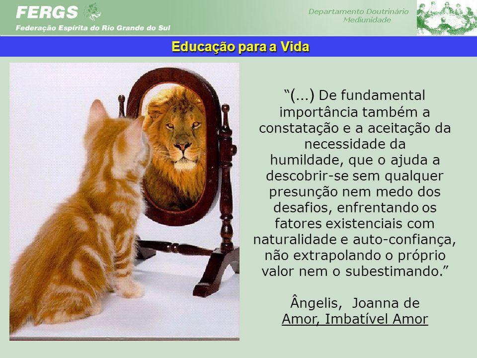 Educação para a Vida (...) De fundamental importância também a constatação e a aceitação da necessidade da.