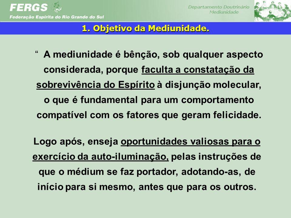 1. Objetivo da Mediunidade.