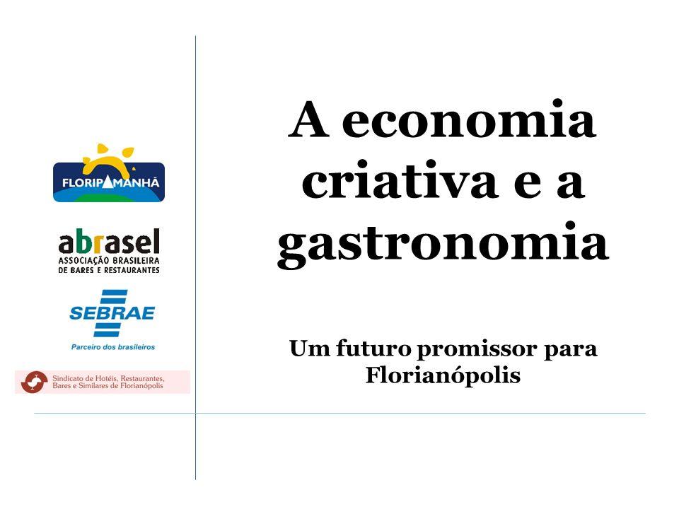 A economia criativa e a gastronomia