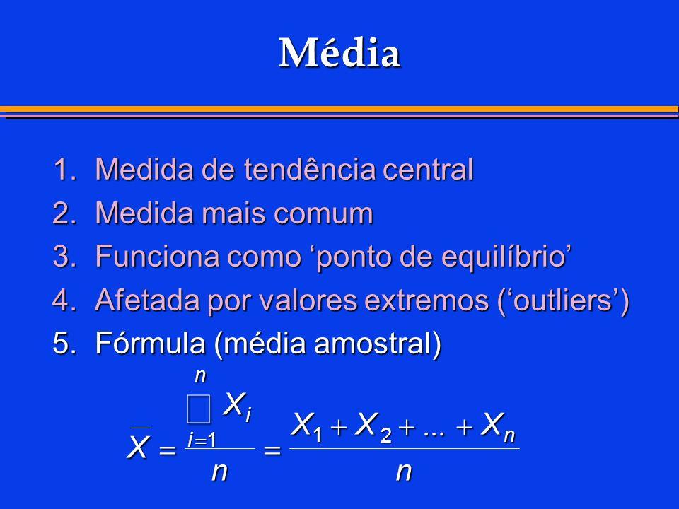 å Média 1. Medida de tendência central 2. Medida mais comum