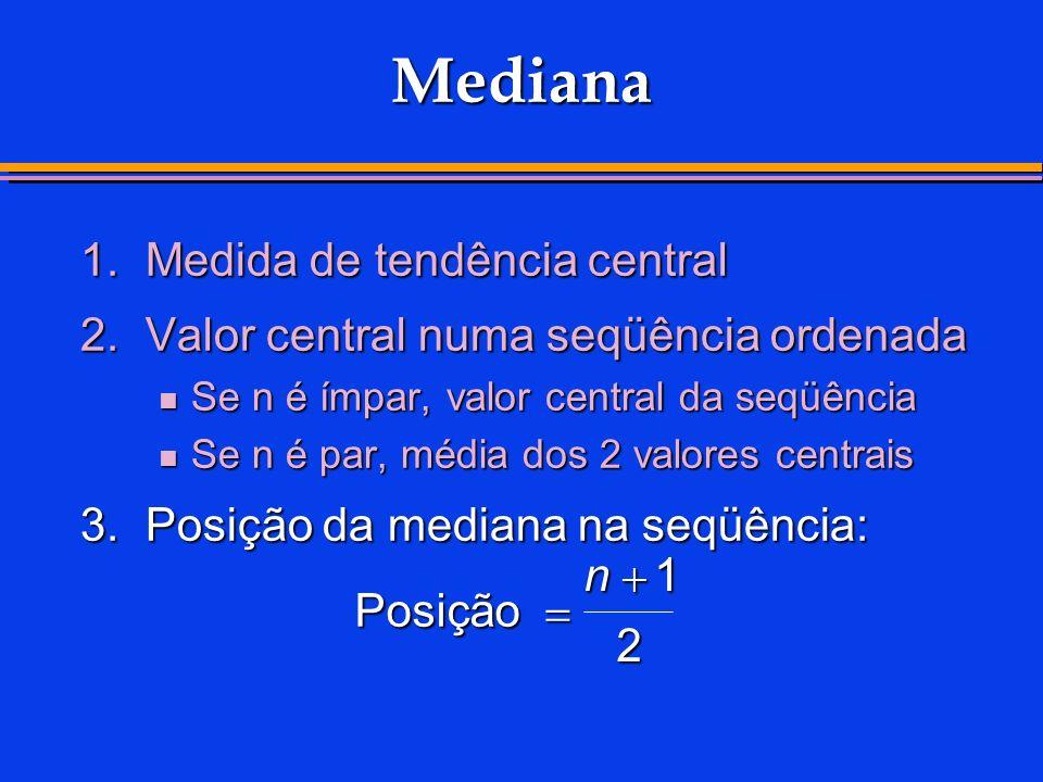 Mediana 1. Medida de tendência central
