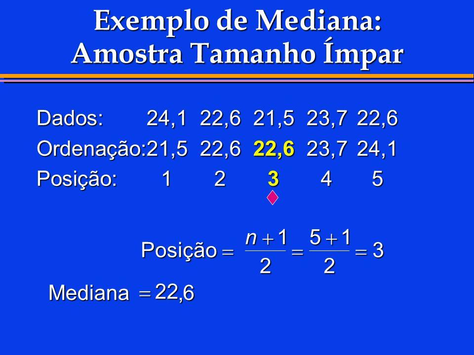 Exemplo de Mediana: Amostra Tamanho Ímpar