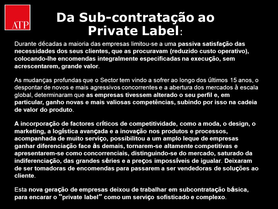 Da Sub-contratação ao Private Label: