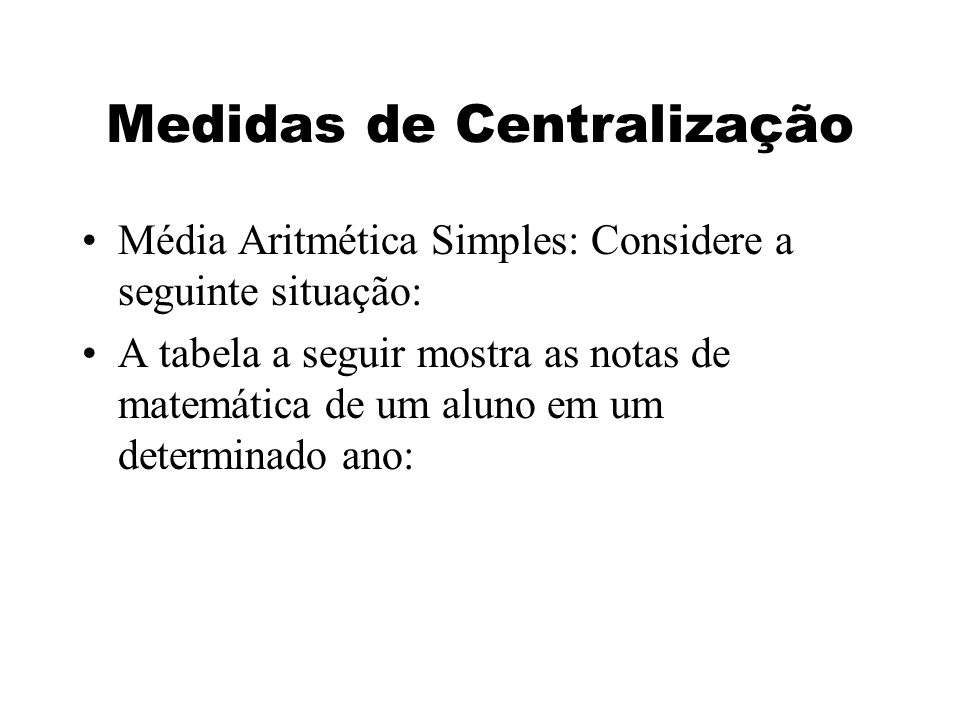 Medidas de Centralização