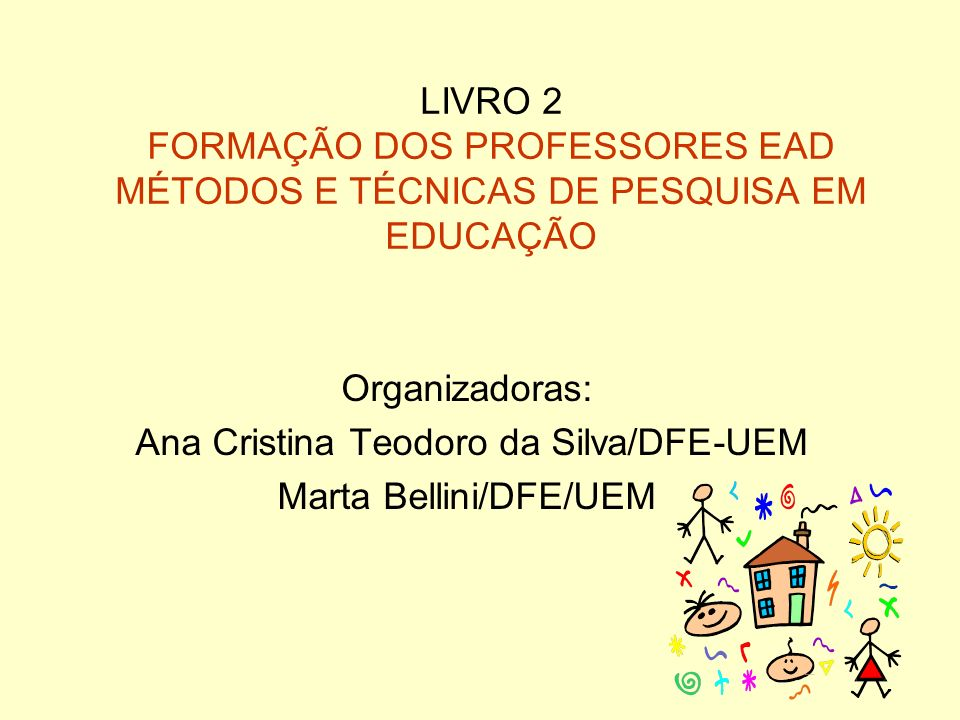 Ana Cristina Teodoro da Silva/DFE-UEM Marta Bellini/DFE/UEM