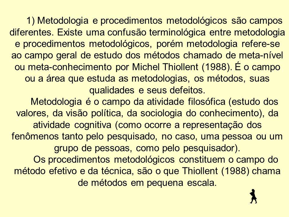1) Metodologia e procedimentos metodológicos são campos diferentes
