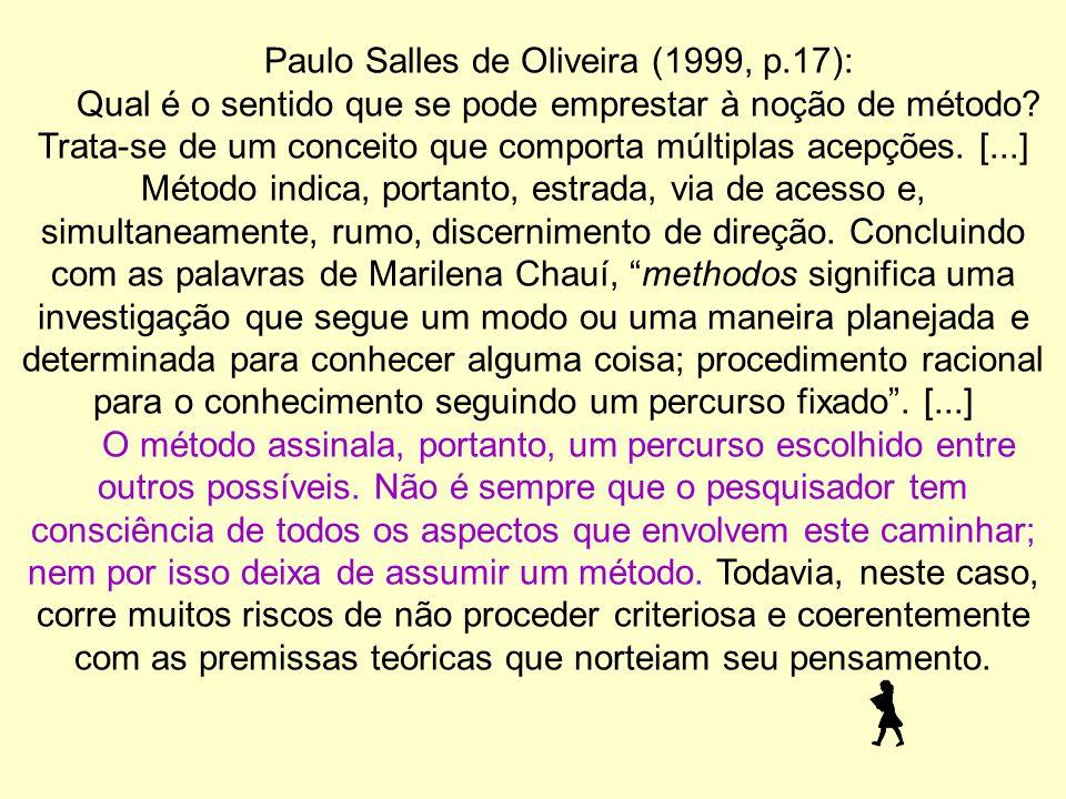 Paulo Salles de Oliveira (1999, p.17):