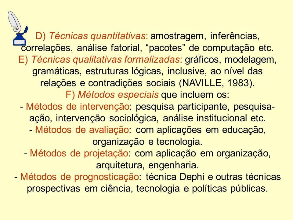 F) Métodos especiais que incluem os: