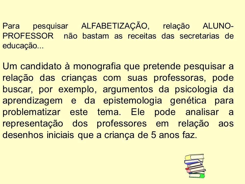 Para pesquisar ALFABETIZAÇÃO, relação ALUNO-PROFESSOR não bastam as receitas das secretarias de educação...