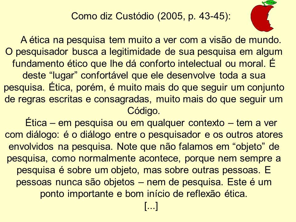 Como diz Custódio (2005, p. 43-45):